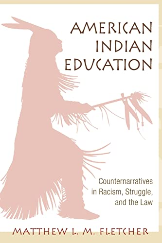 9780415957359: American Indian Education: Counternarratives in Racism, Struggle, and the Law (The Critical Educator)