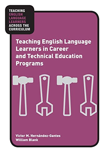 9780415957571: Teaching English Language Learners in Career and Technical Education Programs (Teaching English Language Learners Across the Curriculum)
