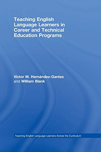9780415957588: Teaching English Language Learners in Career and Technical Education Programs (Teaching English Language Learners Across the Curriculum)