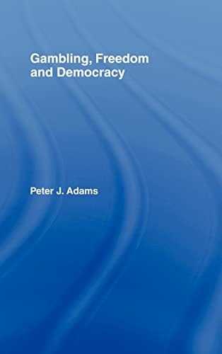 9780415957625: Gambling, Freedom and Democracy (Routledge Studies in Social and Political Thought)