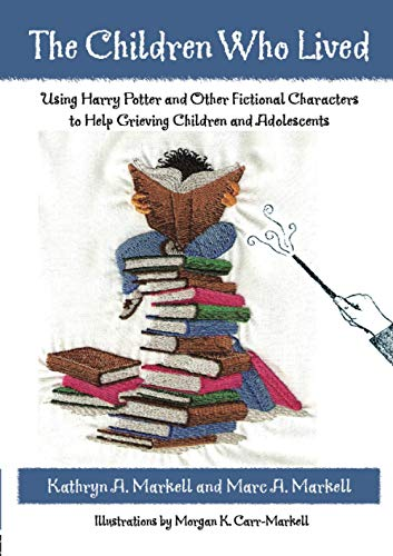 9780415957656: The Children Who Lived: Using Harry Potter and Other Fictional Characters to Help Grieving Children and Adolescents