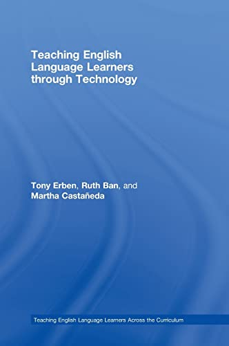 9780415957670: Teaching English Language Learners through Technology (Teaching English Language Learners Across the Curriculum)