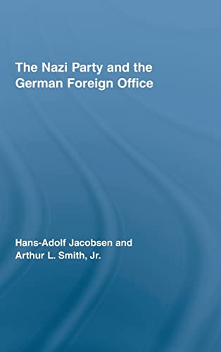 9780415957717: The Nazi Party and the German Foreign Office (Routledge Studies in Modern European History)