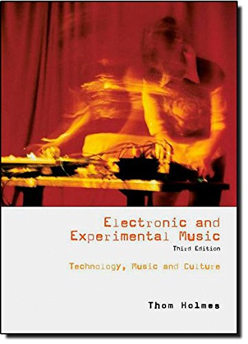 9780415957823: Electronic and Experimental Music: Technology, Music, and Culture