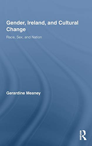 9780415957908: Gender, Ireland and Cultural Change: Race, Sex and Nation (Routledge Studies in Twentieth-Century Literature)