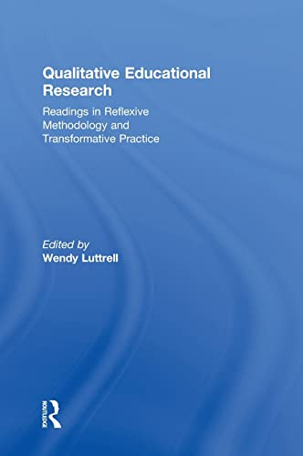 9780415957953: Qualitative Educational Research: Readings in Reflexive Methodology and Transformative Practice