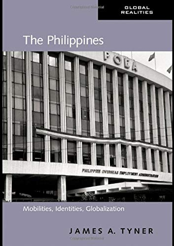 9780415958066: The Philippines: Mobilities, Identities, Globalization (Global Realities)