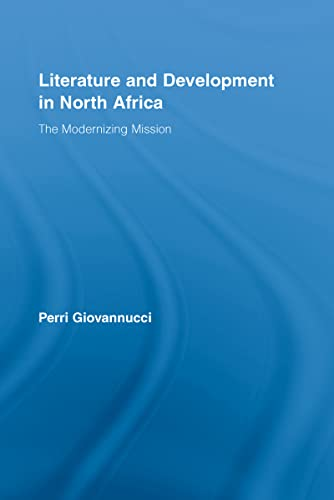 9780415958189: Literature and Development in North Africa: The Modernizing Mission