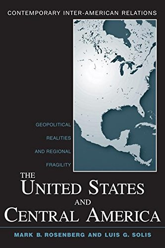 9780415958349: The United States and Central America: Geopolitical Realities and Regional Fragility (Contemporary Inter-American Relations)