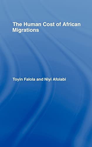 9780415958370: The Human Cost of African Migrations (African Studies)