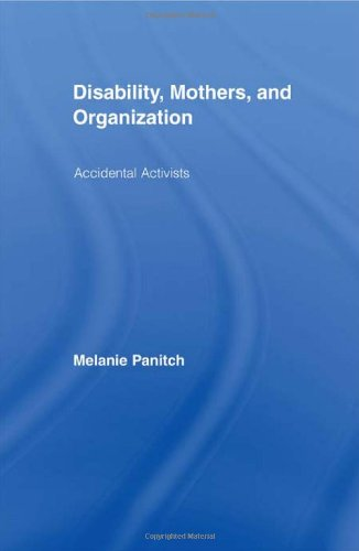 9780415958509: Disability, Mothers, and Organization: Accidental Activists (New Approaches in Sociology)