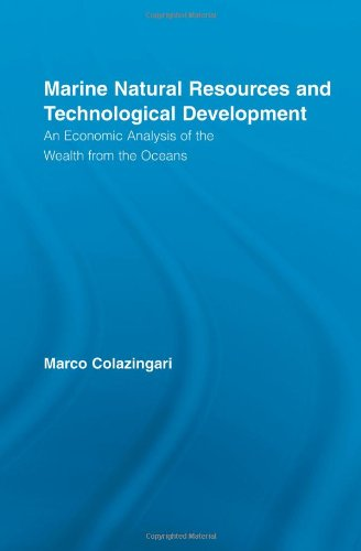 9780415958523: Marine Natural Resources and Technological Development: An Economic Analysis of the Wealth from the Oceans (Routledge Studies in Development and Society)