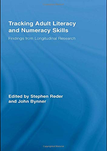 Tracking Adult Literacy and Numeracy Skills: Findings from Longitudinal Research (Routledge ...