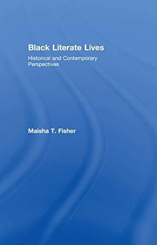 Black Literate Lives: Historical and Contemporary Perspectives (Critical Social Thought): Maisha T....