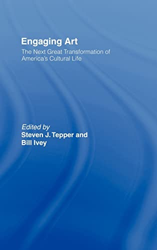 9780415960410: Engaging Art: The Next Great Transformation of America's Cultural Life