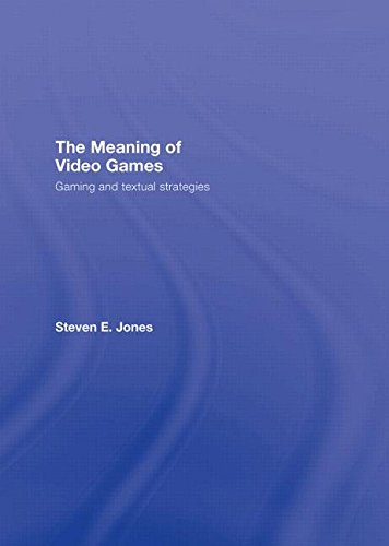 9780415960557: The Meaning of Video Games: Gaming and Textual Strategies