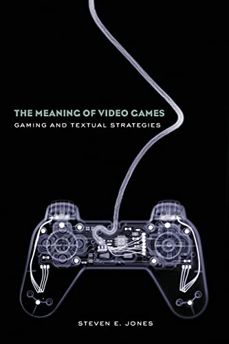 9780415960564: The Meaning of Video Games: Gaming and Textual Strategies