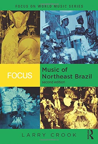 9780415960656: Focus: Music of Northeast Brazil (Focus on World Music Series)