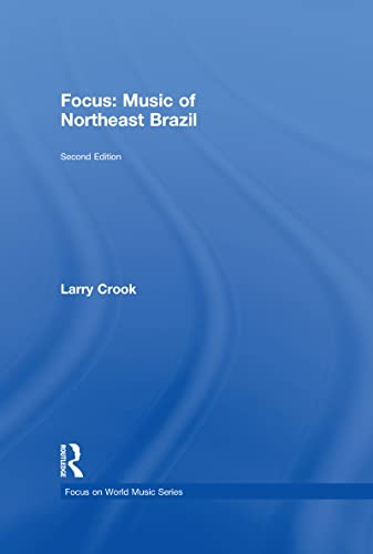 9780415960663: Focus: Music of Northeast Brazil (Focus on World Music Series)