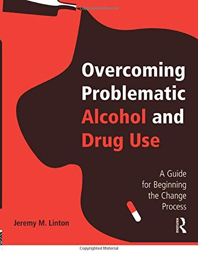 9780415960724: Overcoming Problematic Alcohol and Drug Use: A Guide for Beginning the Change Process
