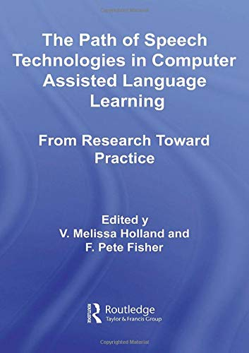 9780415960762: The Path of Speech Technologies in Computer Assisted Language Learning: From Research Toward Practice (Routledge Studies in Computer Assisted Language Learning)