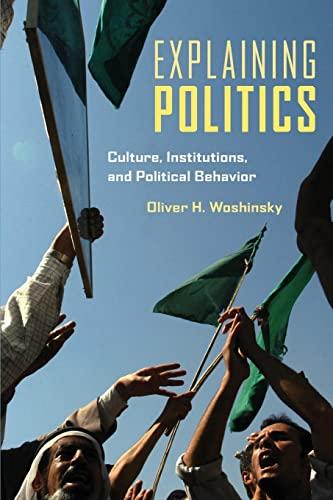 9780415960786: Explaining Politics: Culture, Institutions, and Political Behavior