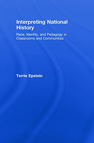 9780415960830: Interpreting National History: Race, Identity, and Pedagogy in Classrooms and Communities (Teaching/Learning Social Justice)