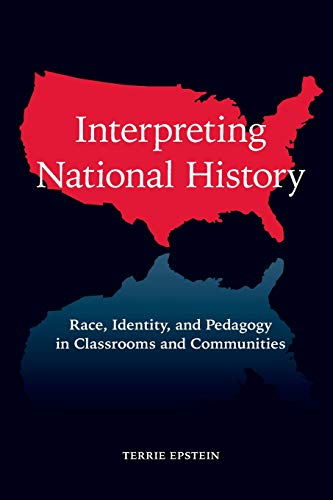 9780415960847: Interpreting National History: Race, Identity, and Pedagogy in Classrooms and Communities (Teaching/Learning Social Justice)