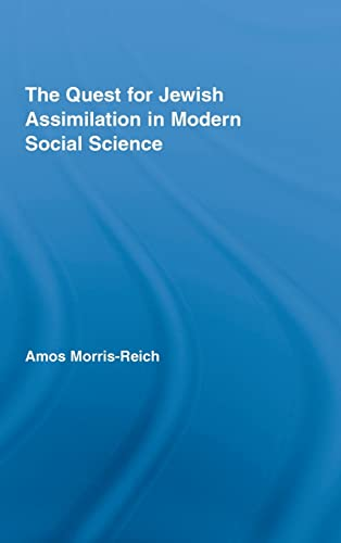 9780415960892: The Quest for Jewish Assimilation in Modern Social Science (Routledge Studies in Social and Political Thought)