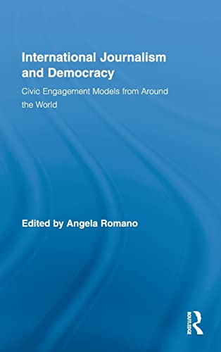 9780415961103: International Journalism and Democracy: Civic Engagement Models from Around the World (Routledge Research in Cultural and Media Studies)