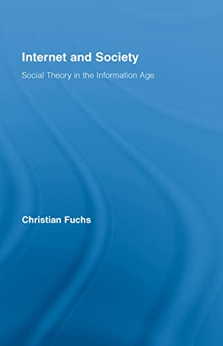 9780415961325: Internet and Society: Social Theory in the Information Age (Routledge Research in Information Technology and Society)