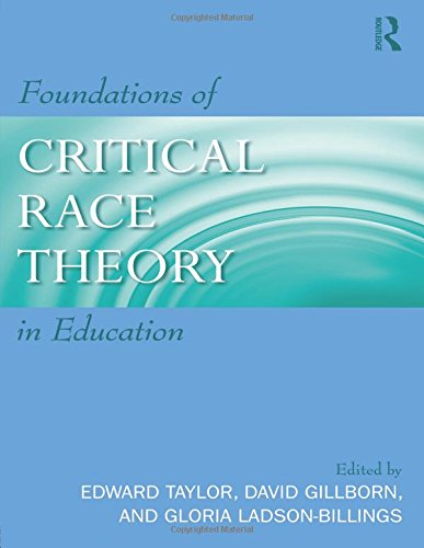 Foundations of Critical Race Theory in Education: Taylor, Edward [Editor];