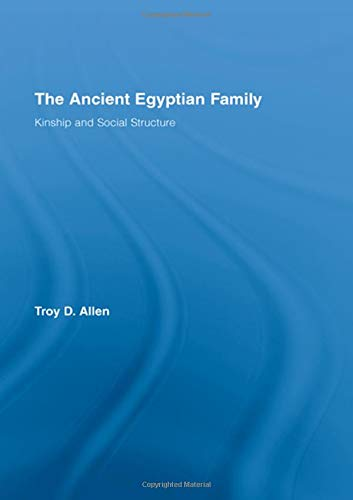 9780415961561: The Ancient Egyptian Family: Kinship and Social Structure (African Studies)