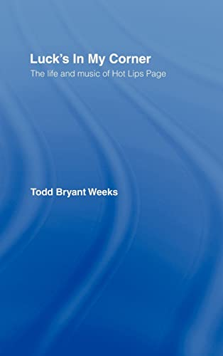 9780415962186: Luck's In My Corner: The Life and Music of Hot Lips Page