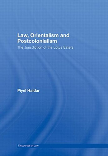 9780415962230: Law, Orientalism and Postcolonialism: The Jurisdiction of the Lotus-Eaters (Discourses of Law)