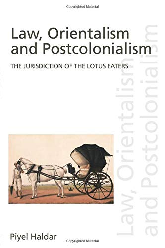 9780415962247: Law, Orientalism and Postcolonialism: The Jurisdiction of the Lotus-Eaters (Discourses of Law)