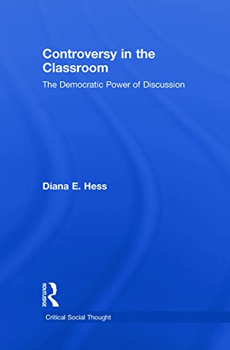 9780415962285: Controversy in the Classroom: The Democratic Power of Discussion (Critical Social Thought)