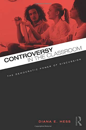 9780415962292: Controversy in the Classroom: The Democratic Power of Discussion (Critical Social Thought)