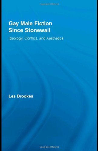 9780415962445: Gay Male Fiction Since Stonewall: Ideology, Conflict, and Aesthetics (Routledge Studies in Twentieth-Century Literature)