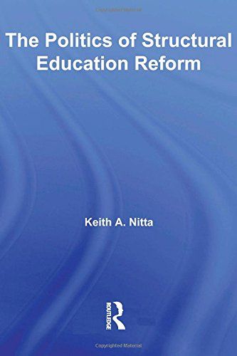 9780415962506: The Politics of Structural Education Reform (Routledge Research in Education)