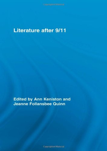 9780415962520: Literature after 9/11 (Routledge Studies in Contemporary Literature)