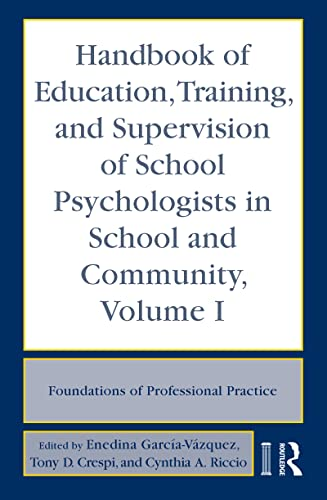 9780415962605: Handbook of Education, Training, and Supervision of School Psychologists in School and Community, Volume I: Foundations of Professional Practice