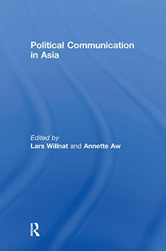 Political Communication in Asia: WILLNAT, LARS; AW,