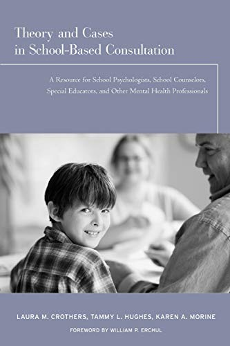 9780415963374: Theory and Cases in School-Based Consultation: A Resource for School Psychologists, School Counselors, Special Educators, and Other Mental Health Professionals