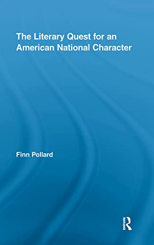 9780415963732: The Literary Quest for an American National Character (Routledge Transnational Perspectives on American Literature)