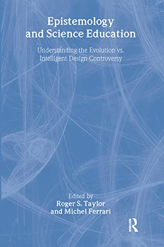9780415963800: Epistemology and Science Education: Understanding the Evolution vs. Intelligent Design Controversy