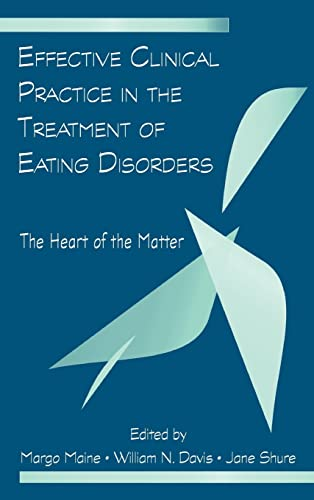 9780415964616: Effective Clinical Practice in the Treatment of Eating Disorders: The Heart of the Matter