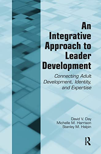 9780415964623: An Integrative Approach to Leader Development: Connecting Adult Development, Identity, and Expertise