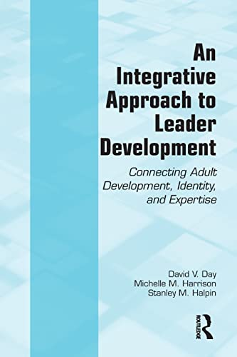 9780415964630: An Integrative Approach to Leader Development: Connecting Adult Development, Identity, and Expertise