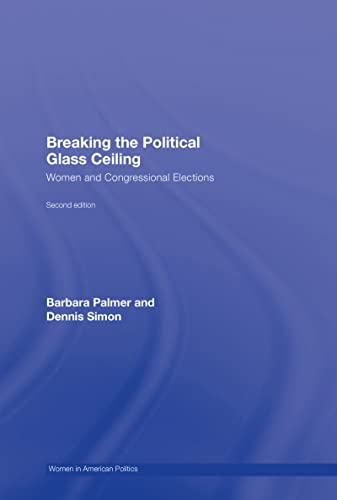 9780415964708: Breaking the Political Glass Ceiling: Women and Congressional Elections